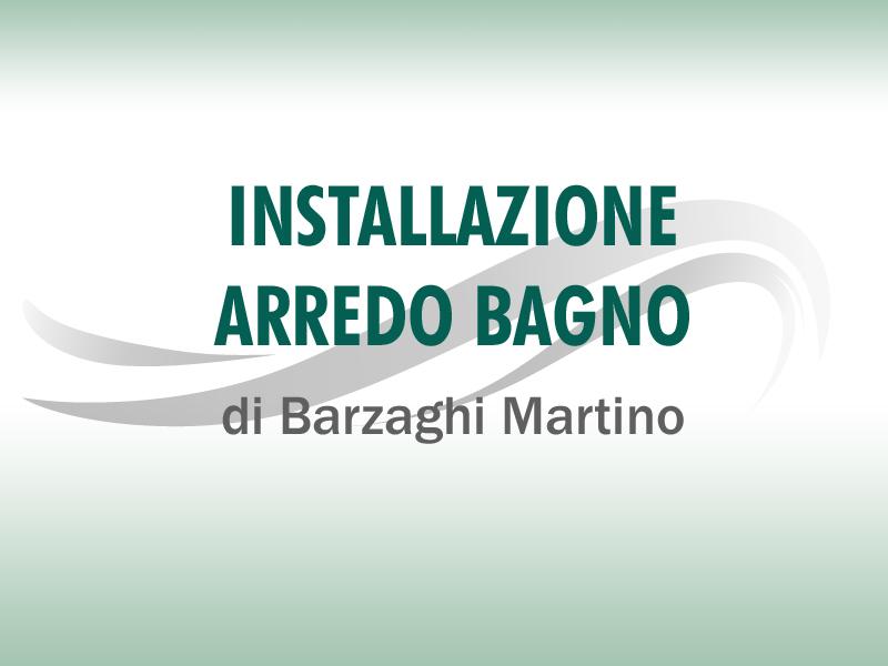 INSTALLAZIONE ARREDOBAGNO DI BARZAGHI MARTINO